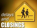 Closings and delays for Monday