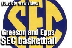 Video: SEC basketball preview with Jay Greeson and Darren Epps